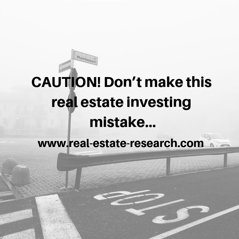 CAUTION! Don't Make This Real Estate Investing Mistake…