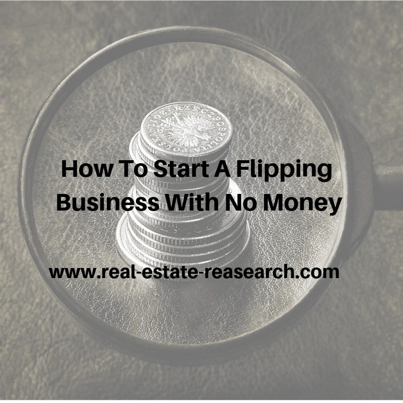 How To Start A Flipping Business With No Money