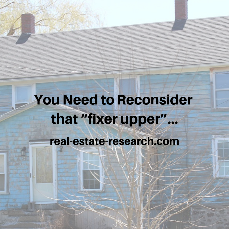 "You Need To Reconsider That ""Fixer-Upper""…"