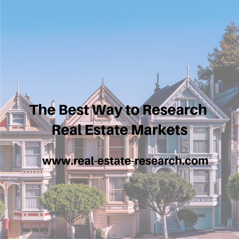 The Best Way To Research Real Estate Markets