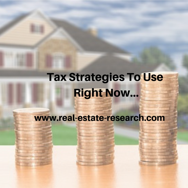 Tax Strategies To Use Right Now…