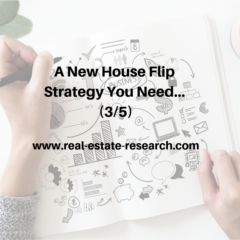 A New House Flip Strategy You Need… (3/5)