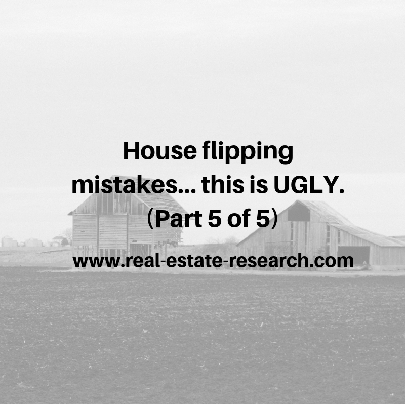 House Flipping Mistakes… This Is UGLY! (5 of 5)