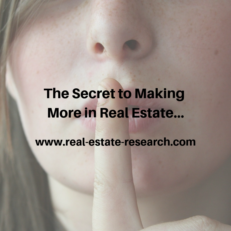 The Secret To Making More In Real Estate…
