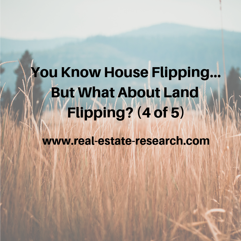 You Know House Flipping… But What About Land Flipping? (4 of 5)
