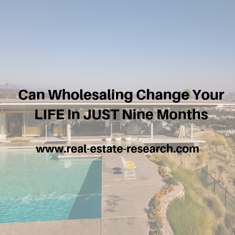 Can Wholesaling Change Your Life In JUST Nine Months?