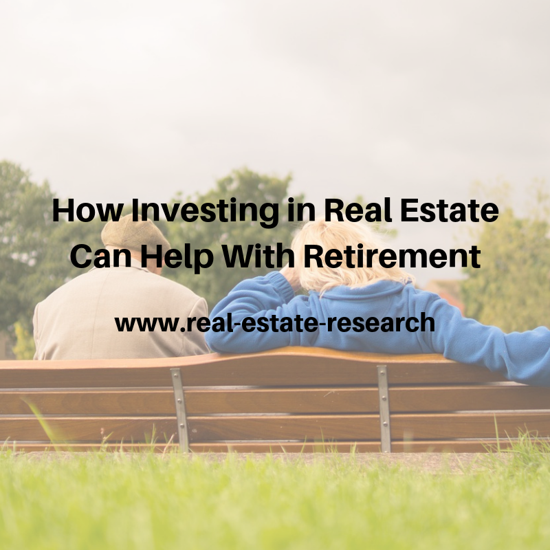 How Investing In Real Estate Can Help With Retirement