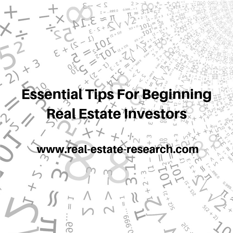 Essential Tips For Beginning Real Estate Investors