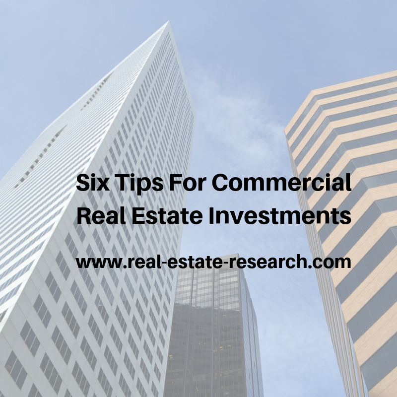 Six Tips For Commercial Real Estate Investments