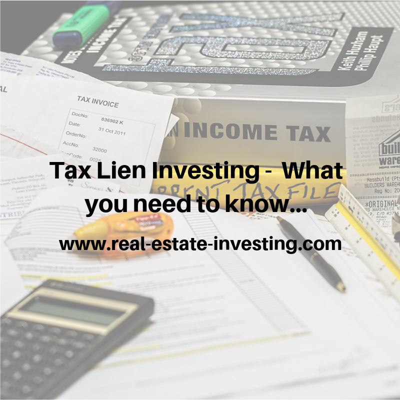 Tax Lien Investing –  What You Need To Know…