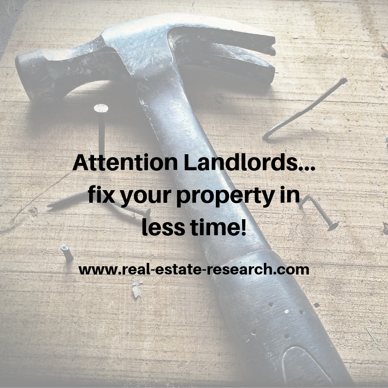 Attention Landlords… Fix Your Property In Less Time!