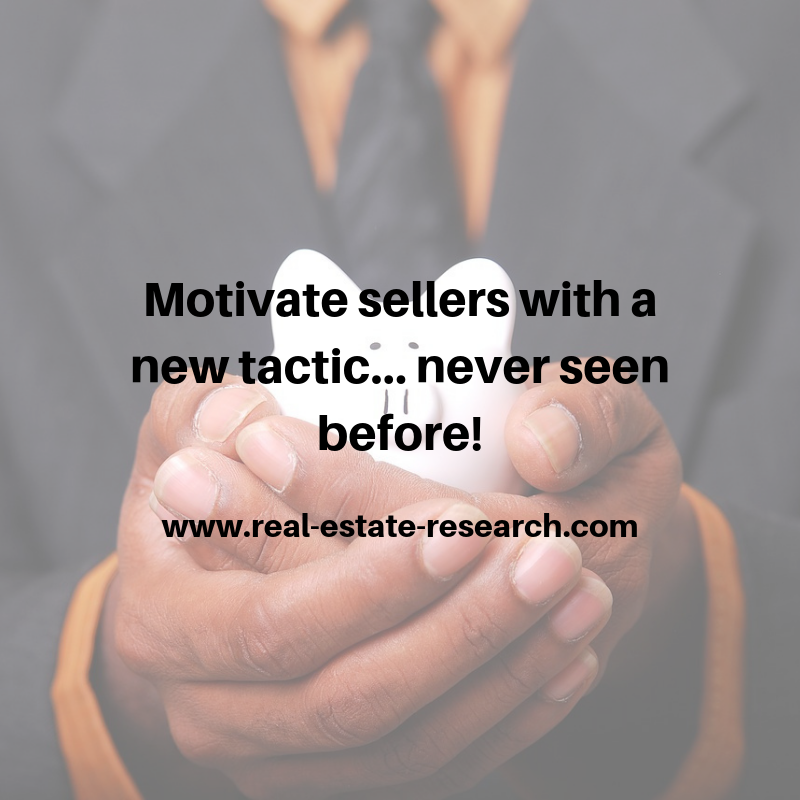 Motivate Sellers With A New Tactic… Never Seen Before!