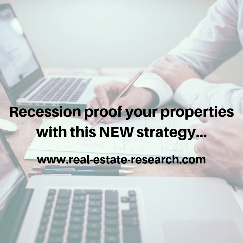 Recession-Proof Your Properties With This NEW Strategy…