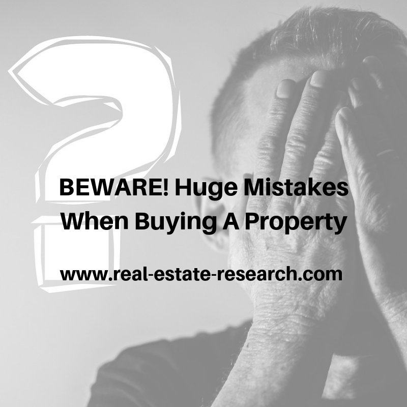 BEWARE! Huge Mistakes When Buying A Property