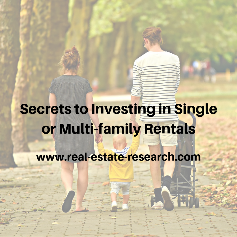 Secrets To Investing In Single or Multi-Family Rentals