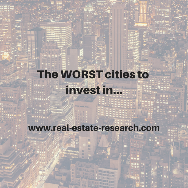 The WORST Cities To Invest In…