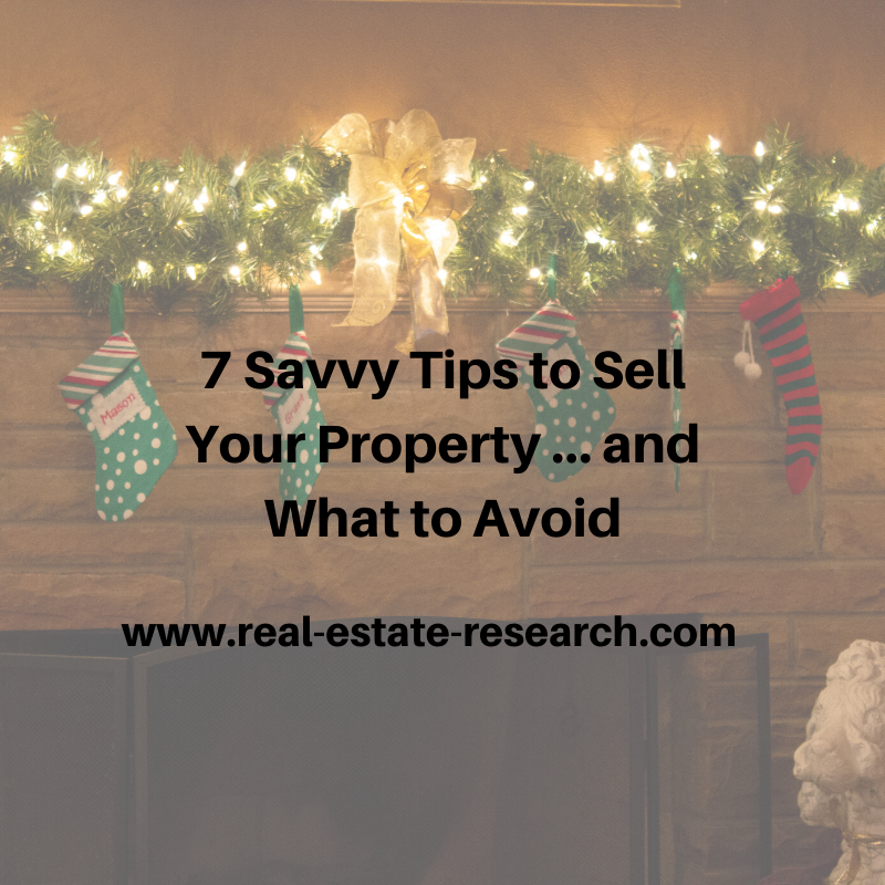 7 Savvy Tips To Sell Your Property … And What To Avoid