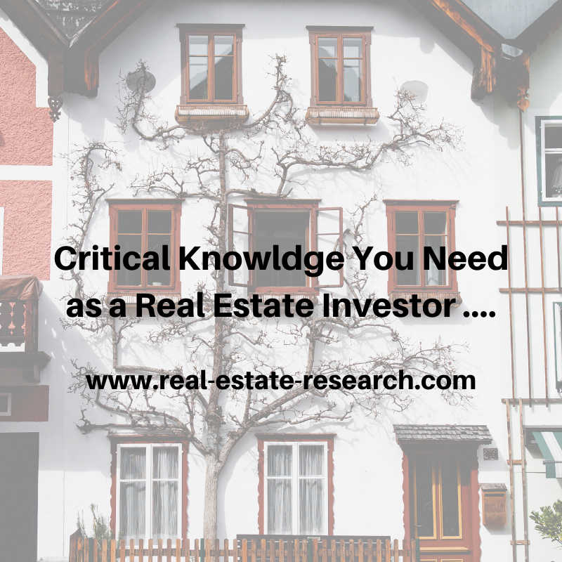 Critical Knowledge You Need As A Real Estate Investor